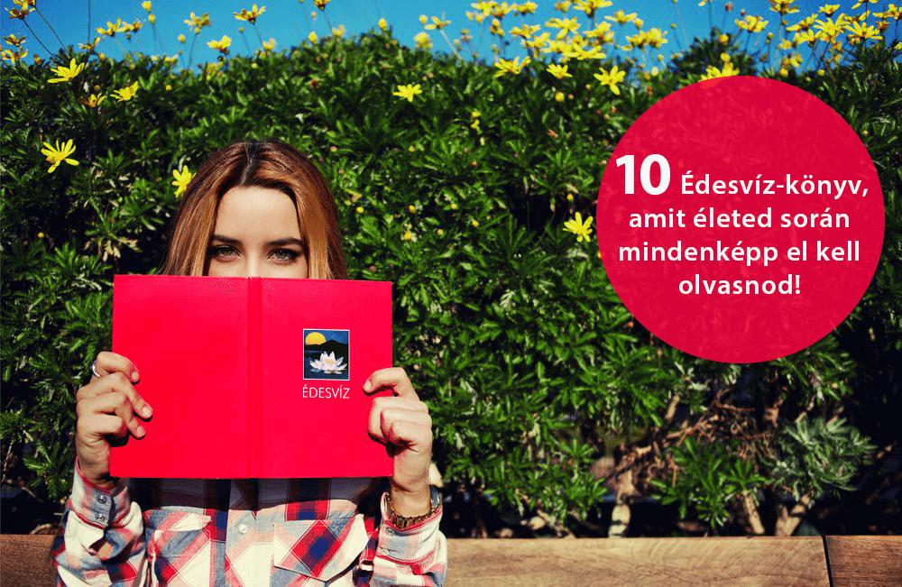 10 Édesvíz-könyv, amit életed során mindenképp el kell olvasnod!