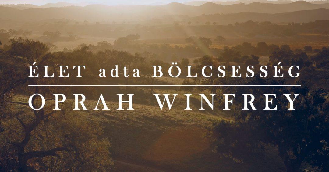 oprah bevezetés élet adta bölcsesség