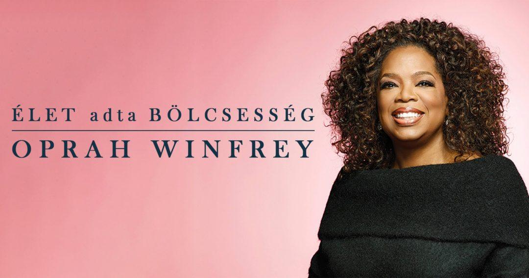 Oprah Winfrey: Élet adta bölcsesség