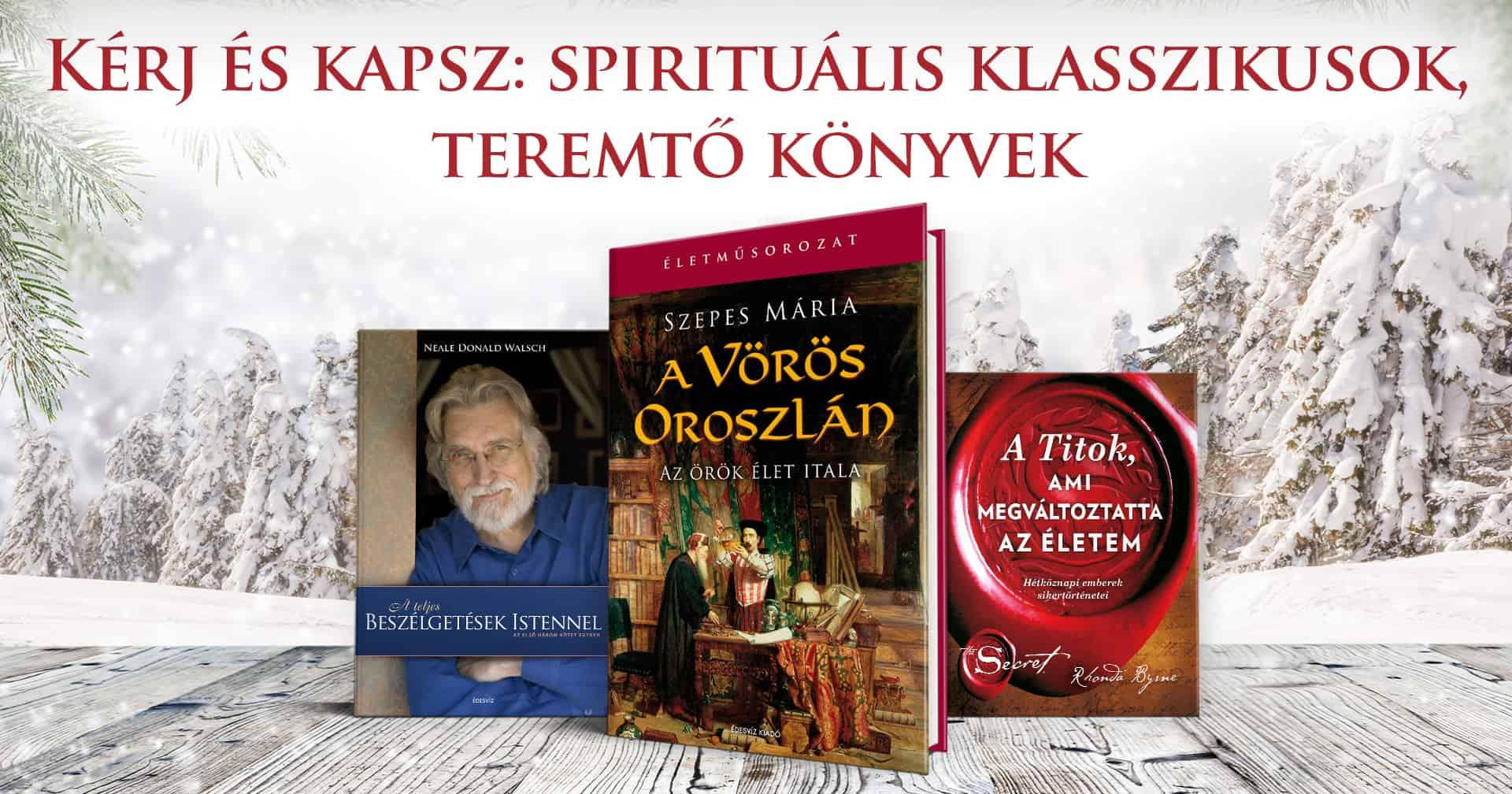 Kérj és kapsz: spirituális klasszikusok, teremtő könyvek