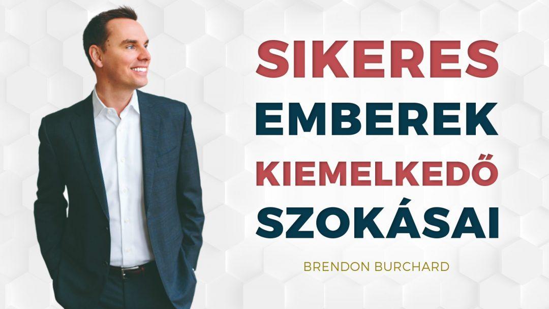 Brendon Burchard: A sikeres emberek kiemelkedő szokásai