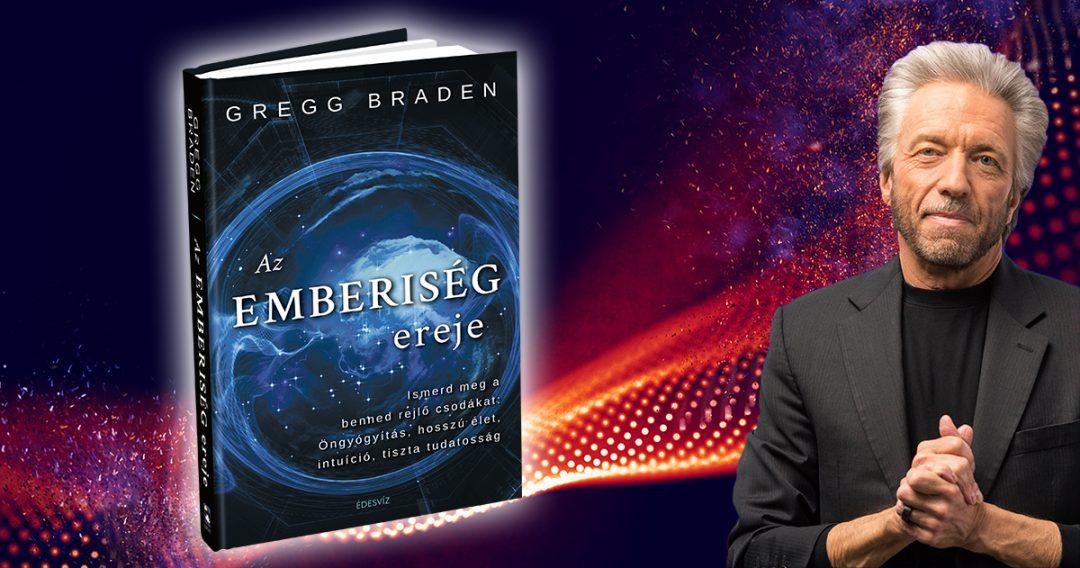 Beszélgetés Gregg Bradennel Az emberiség ereje kapcsán